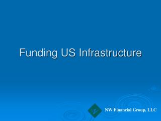 Funding US Infrastructure