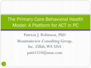 The Primary Care Behavioral Health Model: A Platform for ACT in PC