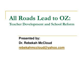All Roads Lead to OZ: Teacher Development and School Reform