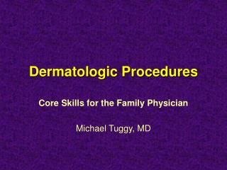 Dermatologic Procedures