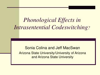 Phonological Effects in Intrasentential Codeswitching ?