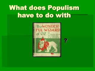 What does Populism have to do with