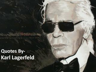 Quotes By Karl Lagerfeld