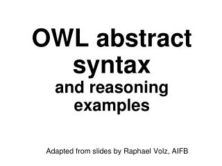 OWL abstract syntax and reasoning examples