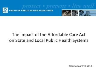 The Impact of the Affordable Care Act  on State and Local Public Health Systems