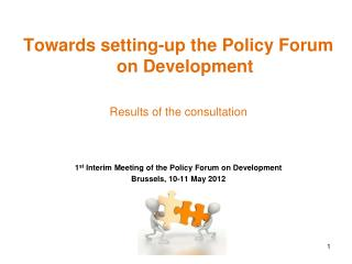 Towards setting-up the Policy Forum on Development Results of the consultation