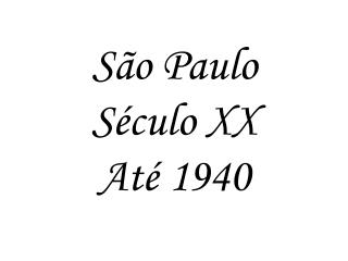S o Paulo S culo XX At  1940