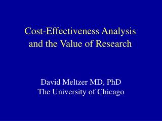 Cost-Effectiveness Analysis  and the Value of Research
