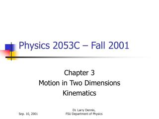Physics 2053C – Fall 2001