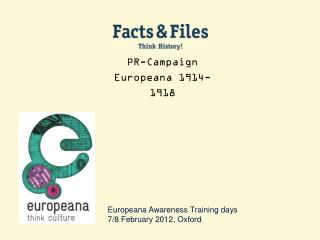 Europeana Awareness Training days 7/8 February 2012, Oxford