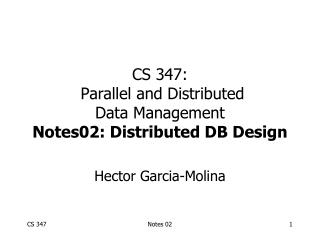 CS 347:  Parallel and Distributed Data Management Notes02: Distributed DB Design