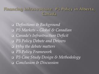 Financing Infrastructure:  P3 Policy in Alberta, Canada
