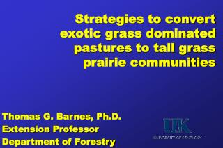 Strategies to convert exotic grass dominated pastures to tall grass prairie communities