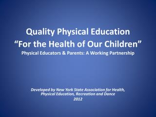 Developed  by New York State Association for Health, Physical Education,  Recreation and Dance