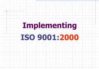 Implementing ISO 9001: 2000
