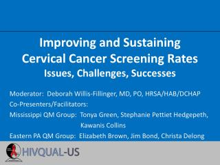 Improving and Sustaining Cervical Cancer Screening Rates Issues, Challenges, Successes