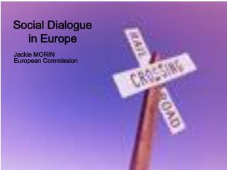Social Dialogue  in Europe
