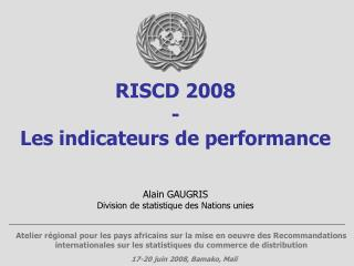 RISCD 2008 - Les indicateurs de performance