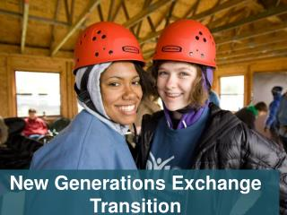 New Generations Exchange Transition