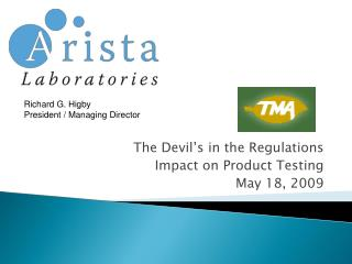 The Devil's in the Regulations Impact on Product Testing May 18, 2009