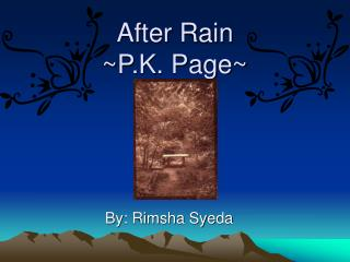 After Rain   ~P.K. Page~