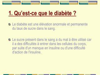 1.  Qu'est-ce que le diabète?