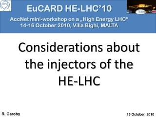Considerations about the injectors of the HE-LHC