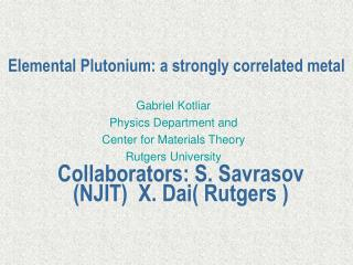 Elemental Plutonium: a strongly correlated metal