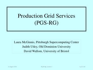 Production Grid Services (PGS-RG)