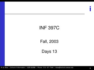 INF 397C Fall, 2003 Days 13