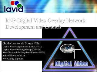 RNP Digital Video Overlay Network: Development and Launch