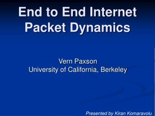 End to End Internet Packet Dynamics