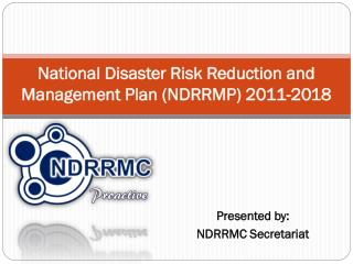 National Disaster Risk Reduction and Management Plan (NDRRMP) 2011-2018