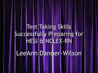 Test Taking Skills Successfully Preparing for HESI & NCLEX-RN