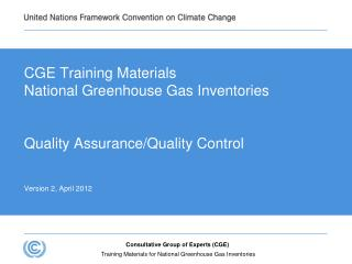 CGE Training Materials National Greenhouse Gas Inventories Quality Assurance/Quality Control