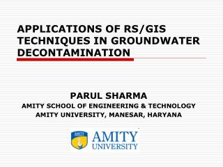APPLICATIONS OF RS/GIS TECHNIQUES IN GROUNDWATER DECONTAMINATION
