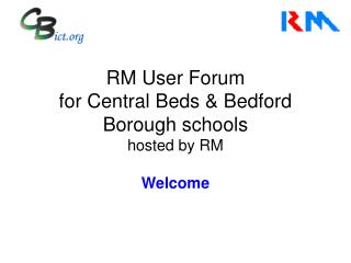 RM User Forum for Central Beds & Bedford Borough schools hosted by RM