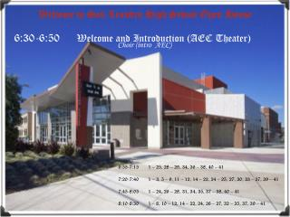 6:30-6:50	     Welcome and Introduction (AEC Theater) Choir (intro  AEC)