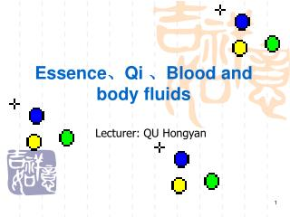 Essence 、 Qi  、 Blood and body fluids