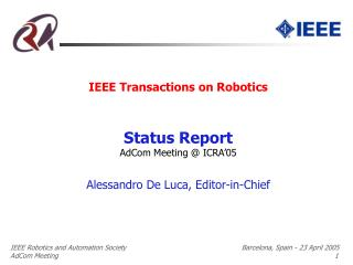 IEEE Transactions on Robotics Status Report AdCom Meeting @ ICRA'05