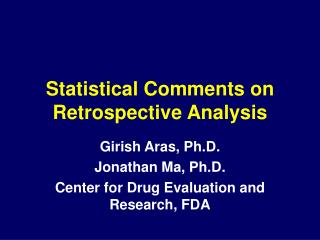 Statistical Comments on Retrospective Analysis