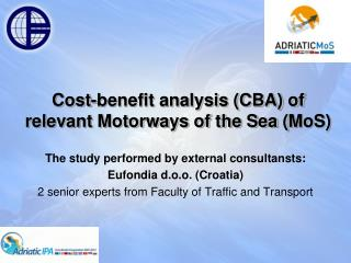 Cost-benefit analysis (CBA) of  relevant Motorways of the Sea ( MoS )
