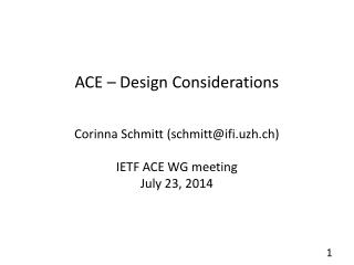ACE – Design Considerations