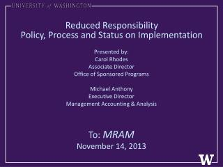 Reduced Responsibility Policy, Process and Status on Implementation