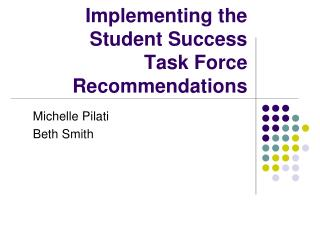 Implementing the Student Success  Task Force Recommendations