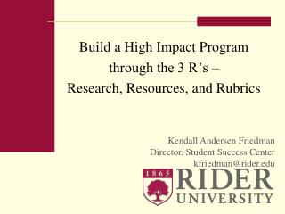 Build a High Impact Program  through the 3 R's –  Research, Resources, and Rubrics