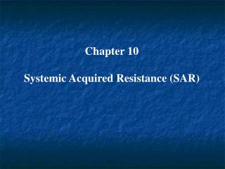 Chapter 10  Systemic Acquired Resistance (SAR)