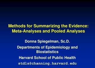 Methods for Summarizing the Evidence: Meta-Analyses and Pooled Analyses