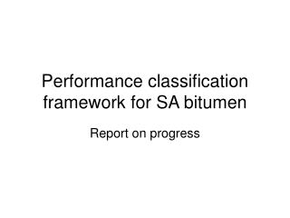 Performance classification framework for SA bitumen