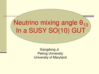 Neutrino mixing angle  θ 13 In a SUSY SO(10) GUT